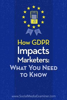 Are you confused by the European Union (EU) General Data Protection Regulation (GDPR)? Wondering how GDPR affects your marketing? In this article, youll find a plain-language overview of GDPR, how it could impact your data collection, and what you need