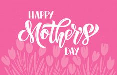 Happy Mother's Day Hand Drawn Lettering With Spring Flower Tulip. Happy Mothers Day Banner, Happy Mothers Day Messages, Mothers Day Poster, Mother Day Message, Happy Mother's Day Greetings, Happy Mother's Day Card, Mother's Day Theme, Mother's Day Banner, Mother's Day Background