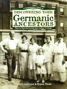 A Genealogist\'s Guide to Discovering Your Germanic Ancestors: This hands-on guide addresses virtually every aspect of tracing Germanic lineage. Written for beginners, it covers the basics of genealogy, clearly explaining how to plan, organize and begin searching. Also addressed are the unique challenges associated with Germanic ancestral research and proven ways to overcome them. #German #Germany #genealogy