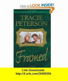 Framed (Portraits Series #6) (9781556619922) Tracie Peterson , ISBN-10: 1556619928  , ISBN-13: 978-1556619922 ,  , tutorials , pdf , ebook , torrent , downloads , rapidshare , filesonic , hotfile , megaupload , fileserve Books To Read, My Books, Good Night, Pdf, Portraits, Tutorials, Reading, Frame, Nighty Night