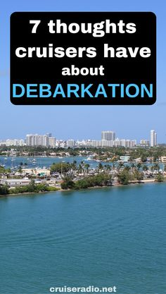 7 Thoughts Every Cruiser Has About Debarkation
