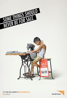 World Vision: Child, 2     Some things should never be for sale.     Let's end child slavery at nochildforsale.ca  Advertising Agency: KBS+, Canada  #ad #ads #advertising #advertisement #marketing #poster #print #campaign #child #children #sale #slavery