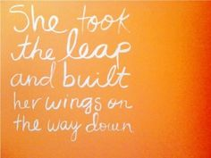 She Took the leap and built her wings on the way down....#Inspiration #strength