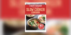 I Quit Sugar Slow Cooker eCookbook