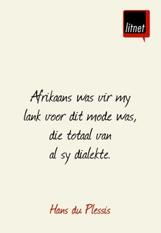 Hans du Plessis #afrikaans #skrywers #nederlands #segoed #dutch #suidafrika #litnet #skryf Afrikaans Language, Food For Thought, South Africa, Verses, Songs, Thoughts, Writing, Quotes, Quotations
