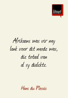 Hans du Plessis #afrikaans #skrywers #nederlands #segoed #dutch #suidafrika… Afrikaans Language, South Africa, Verses, Songs, Writing, Quotes, Quotations, Afrikaans, Scriptures