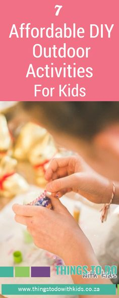 Affordable Activities with Kids | Inexpensive DIY Activities with Kids | DIY Outdoor Activities with Kids | Affordable things to do outdoors | Things to do with Kids | Activities & Excursions | Arts & Crafts