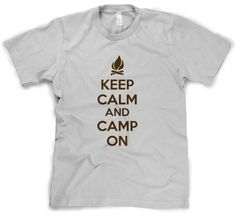 Keep Calm and Camp On T Shirt Funny Camping Shirt I Love to Camp Tee XL ...