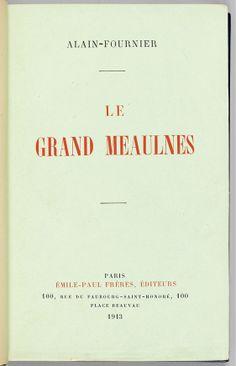 Le Grand Meaulnes by Alain Fournier Un des meilleurs livres jamais écrits !