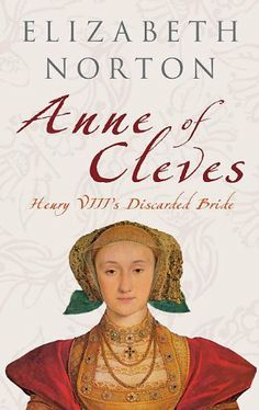 """""""Anne of Cleves:Henry VIII's Discarded Bride"""" by Elizabeth Norton. Anna of Kleves is one of my 3 favorite wives of Henry VIII, but sadly she is almost always overlooked by historians; in books chronicling the wives together, her chapter is always the smallest. She may have been married to Henry for the least amount of time, but she got one of the best divorce settlements in history. Anna outlived Henry & the other wives, & it is what she did AFTER her divorce that truly makes her fascinating!"""