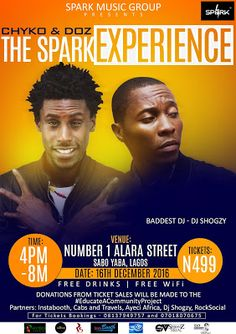 Spark Music Group brings to us 'The Spark Experience Concert'   Spark Music Group artistes Chyko and Doz are about to give us some spark moments at the label's end of the year concert tagged 'The Spark Experience'.  Fans of the music brand as well as well wishers have been loosing all chills wishing the concert's date comes faster and never ends. Now all is set for one of the most amazing musical concert you have attended this year. For those of you on the mainland this is not to be missed…