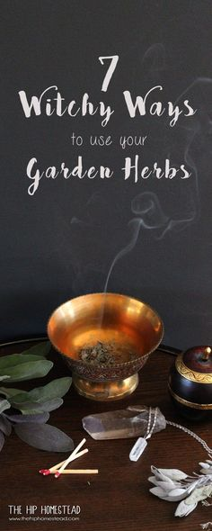 7 Witchy Ways to use your Garden Herbs- The Hip Homestead #witch #herbalist