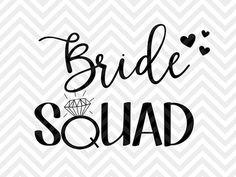 Bride Squad Bachelorette Party wedding engagement wifey SVG file - Cut File - Cricut projects - cricut ideas - cricut explore - silhouette cameo projects - Silhouette projects by KristinAmandaDesigns
