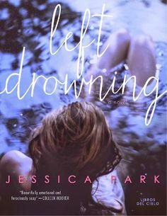 LEFT DROWNING, JESSICA PARK http://bookadictas.blogspot.com/2014/09/left-drowning-jessica-park.html