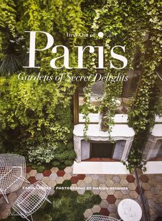 In and Out of Paris - Gardens of Secret Delight not only show you beautiful photos of gardens in Paris, but also the history, those whose influence created these marvelous gardens.