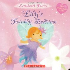 Love the little fairies here... By Katie Peters - Sweetheart Fairies: Lily's Twinkly Bedtime (Brdbk) (5.2.2009) by Katie Peters http://www.amazon.com/dp/B00HTK8H40/ref=cm_sw_r_pi_dp_6rhRtb0YP8104S63