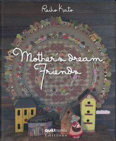 Reiko Kato Mother's Dream Friends PATCHWORK English French Craft Book