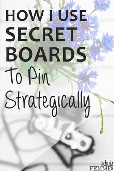How To Use Secret Boards To Pin Strategically