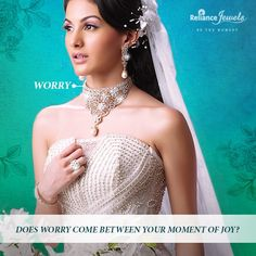 Worry Does worry come between your moment of Joy? Reliance Jewels soon will surprise you. www.reliancejewels.com ‪#‎Reliance‬ ‪#‎RelianceJewels‬ ‪#‎AkshayTritiya‬ ‪#‎Festival‬ ‪#‎Occasion‬ ‪#‎Insurance‬ ‪#‎Offer‬