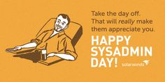 Sysadmin Day, Day Off, Ecards, Humor, Memes, Creative, E Cards, Humour, Meme