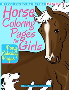 Horse Coloring Pages for Girls - Pony Coloring Pages (Horse Coloring Books) (Volume 1) by Richard Edward Hargreaves http://www.amazon.com/dp/1494949482/ref=cm_sw_r_pi_dp_vqiZwb0C839XE