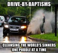 Drive By Baptism - https://shareitsfunny.com/drive-by-baptism/ - Funny Pictures on Share Its Funny #drivebybaptism