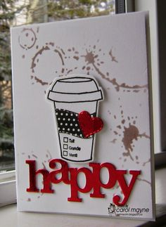 "Coffee Happy... like the die cut word w it & coffee ""stains"" in background"
