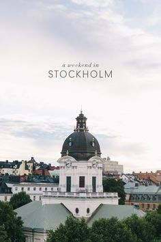A Weekend in Stockholm, the royal capital of Sweden - A complete Stockholm Travel Guide, featuring the best hotels, shops and restaurants, as well as what to see and do in Stockholm.