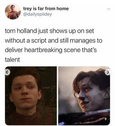 Image may contain: 2 people, text that says 'trey is far from home tom holland just shows up on set without a script and still manages to deliver heartbreaking scene that's talent' Marvel Actors, Marvel Avengers, Marvel Comics, Avengers Memes, Marvel Memes, Tom Holland Peter Parker, Best Superhero, Cute Celebrities, Marvel Cinematic Universe