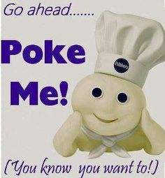 pillsbury doughboy poke dough boy go ahead funny quotes fresh want know boys recipes trudeau cute mr potato memories poppin