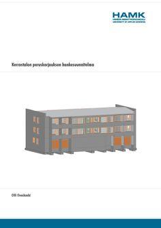 Ilveskoski: Kerrostalon peruskorjauksen hankesuunnitelma. 2014. Download free eBook at www.hamk.fi/julkaisut.
