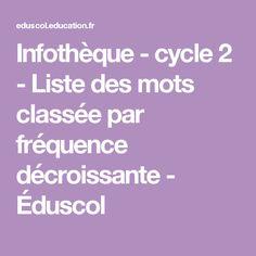 Infothèque - cycle 2 - Liste des mots classée par fréquence décroissante - Éduscol