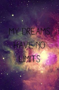 My dreams have no limits