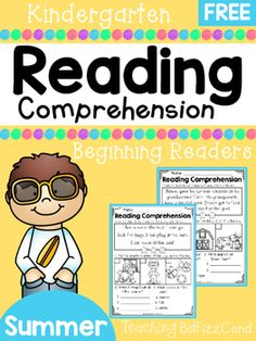 FREE Summer Reading Comprehension For Beginning Readers4 Free Emergent Reading Comprehension and Fluency Passages.To see the full packet here:Summer Reading Comprehension - Beginning ReadersThese reading comprehension passages are great for literacy centers, guided reading, homework and more!!These READING COMPREHENSION AND FLUENCY PASSAGES will give your students confidence in reading.*Please check out the preview for a closer look at the product*You may also be interested in:Reading…