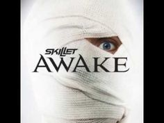 Skillet -Awake and Alive... beautiful lyrics