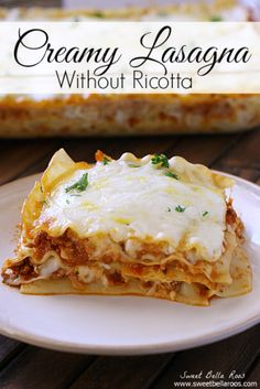Creamy Lasagna recipe without the usual ricotta! Yum!