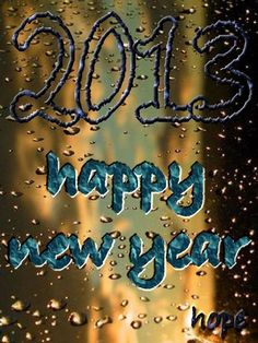 2013...my Hope is Jesus Christ  ~ I Thessalonians 2:19 :)