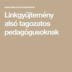 Linkgyűjtemény alsó tagozatos pedagógusoknak Help Teaching, Youth Ministry, Kids And Parenting, Kids Learning, Homeschool, Therapy, Classroom, Teacher, Education