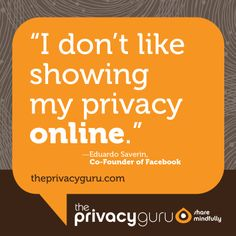 16 best online privacy quotes images privacy quotes, care about Cartoon Sheild My Privacy wonderfully ironic words of one of the original facebook founders privacy quotes, share online
