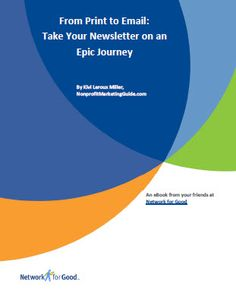 From Print to Email: Take Your Newsletter on an Epic Journey – My New E-Book from Network for Good