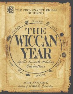 """Witch Library:  #Witch #Library ~ """"Provenance Press's Guide To The Wiccan Year: A Year Round Guide to Spells, Rituals, and Holiday Celebrations,"""" by Judy Ann Nock."""