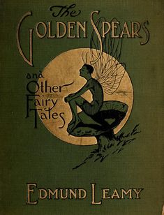 The Golden Spears, and Other Fairy Tales...1911 You can actually read the book here