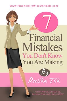 """Who else wants to become financialy wise?Get your FREE eBook """"7 Financial Mistakes You Don't Know You Are Making"""" on FinanciallyWiseOnHeels.com"""