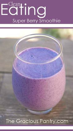 Clean Eating Super Berry Smoothie. Tons of healthy nutrients!!  #CleanEating #Smoothies