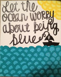 let the ocean worry about being blue... Alabama Shakes