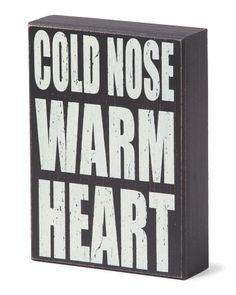 5x7 Cold Nose Warm Heart Sign