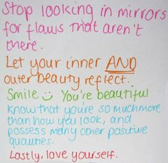 stop looking in mirrors for flaws that aren't there...
