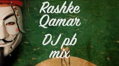 PB Music  Rashke Qamar Mix  BeatMix Rashke Qamar  Best mix 2017 A tribute to the only Ustaad Nusarat Fateh Ali Khan Sahab a DJ mix of the iconic song not trap this time the beat keeps you grooving to the awesomeness of the song. Best Rashke Remix is here!! A special mention to the singer: https://www.youtube.com/watch?v=b-EUo1xBoC8 Thank you. The latest remix of Rashke Qamar turn it up. LIKE I COMMENT I SHARE I SUBSCRIBE The latest and most insane Trap and EDM music. Only on this channel…
