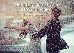 When boys make your life a Fairytale.