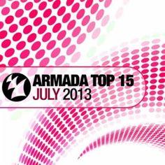 ARMADA TOP 15 - JULY 2013 | MyDjFavorito  http://mydjfavorito.blogspot.com/2013/06/armada-top-15-july-2013-mydjfavorito.html